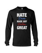 Hate Never Made Any Nation Great Long Sleeve Tee thumbnail