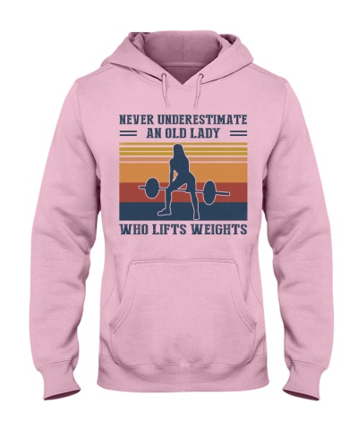 Never Underestimate An Old Lady - Weightlifting