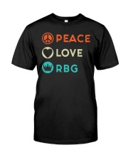 Peace Love RBG Retro Classic T-Shirt front