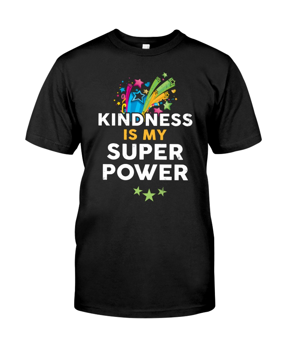 Kindness Is My Super Power Classic T-Shirt