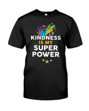 Kindness Is My Super Power Classic T-Shirt front