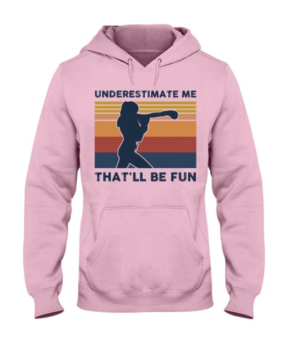 Underestimate Me That'll Be Fun - Boxing Retro