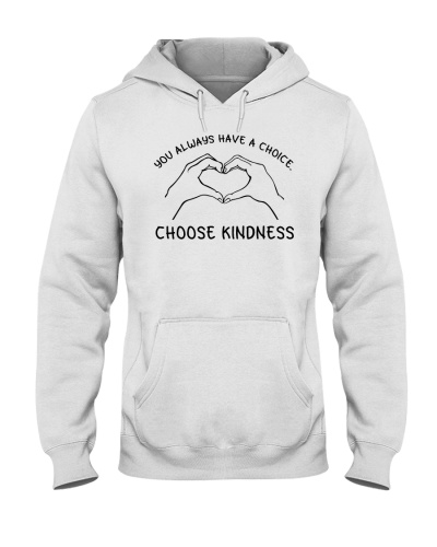 You Always Have A Choice - Choose Kindness
