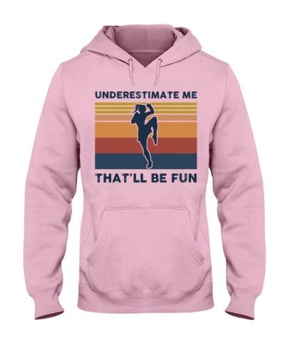 Underestimate Me That'll Be Fun - Muay Thai