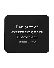 I Am Part Of Everything That I Have Read Mousepad thumbnail