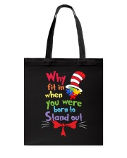 Why Fit In When You Were Born To Stand Out  Tote Bag thumbnail