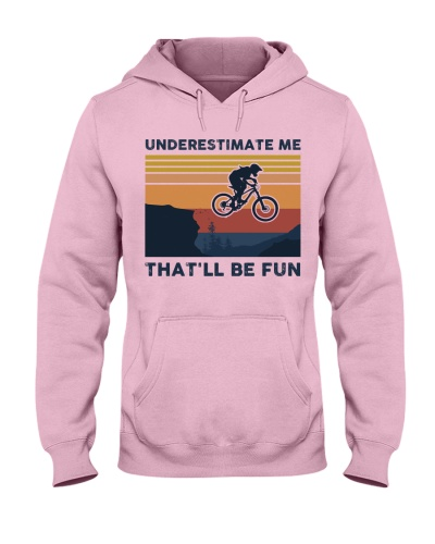 Underestimate Me That'll Be Fun - Mountain Biking