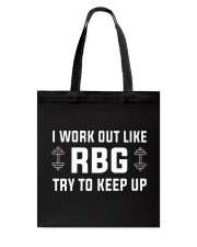 I Work Out Like RBG Try To Keep Up Tote Bag thumbnail