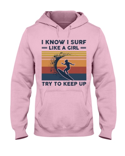 I Know I Surf Like A Girl - Surfing Retro