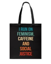 I Run On Feminism Caffeine And Social Justice Tote Bag thumbnail