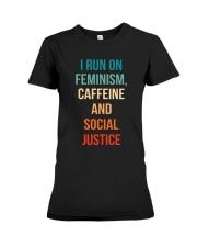 I Run On Feminism Caffeine And Social Justice Premium Fit Ladies Tee thumbnail