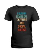 I Run On Feminism Caffeine And Social Justice Ladies T-Shirt thumbnail
