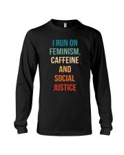 I Run On Feminism Caffeine And Social Justice Long Sleeve Tee thumbnail