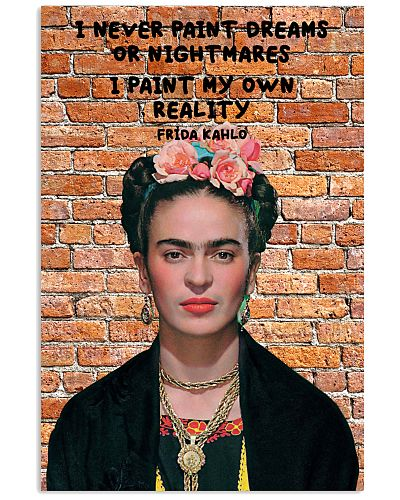 Frida Kahlo I Never Paint Dreams Or Nightmares