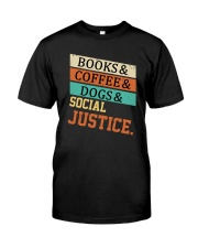 Books Coffee Dogs And Social Justice Vintage Classic T-Shirt front