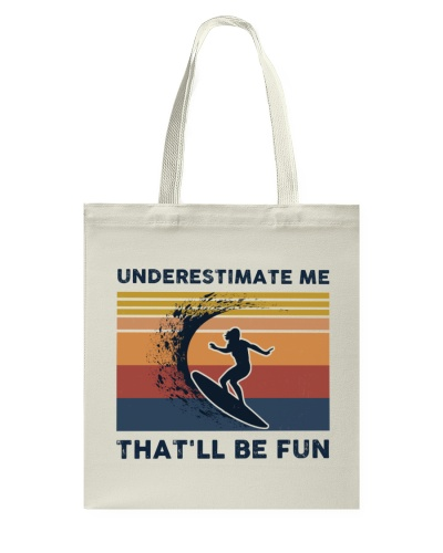 Underestimate Me That'll Be Fun - Surfing
