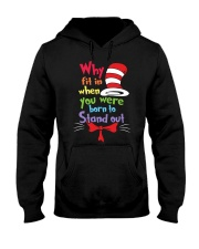 Why Fit In When You Were Born To Stand Out Hooded Sweatshirt thumbnail