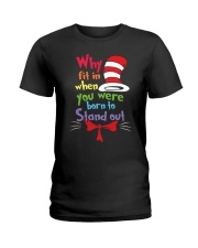 Why Fit In When You Were Born To Stand Out Ladies T-Shirt thumbnail