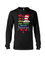 Why Fit In When You Were Born To Stand Out Long Sleeve Tee thumbnail
