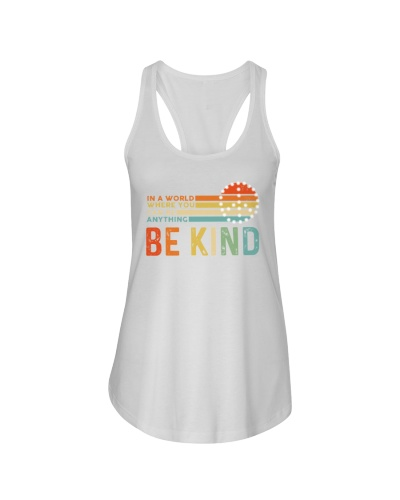 In A World Where You Can Be Anything - Be Kind
