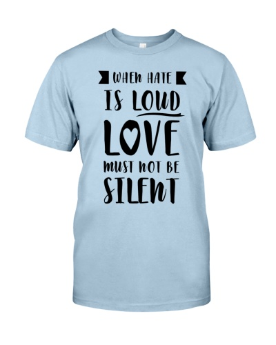 When Hate Is Loud Love Must Not Be Silent