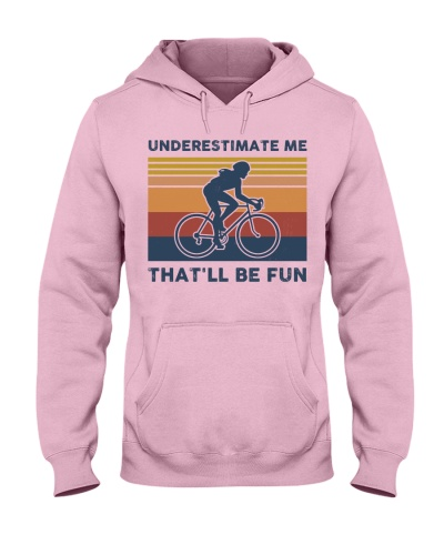 Underestimate Me That'll Be Fun - Biking