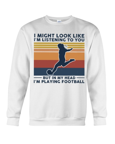 I Might Look Like I'm Listening To You - Football