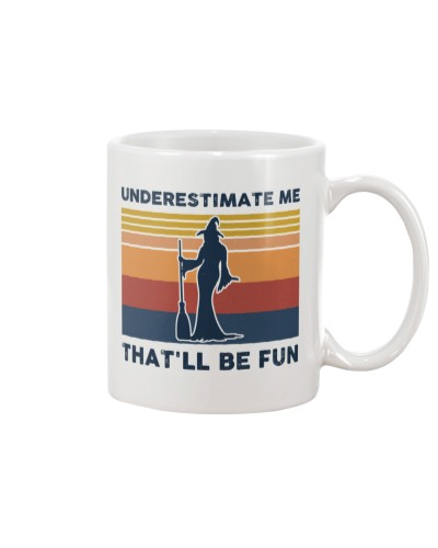 Underestimate Me That'll Be Fun - Witch