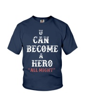 U can become a hero all might-- Limited Edition Youth T-Shirt front