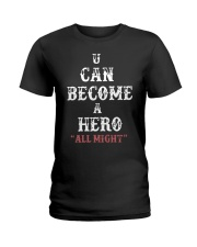 U can become a hero all might-- Limited Edition Ladies T-Shirt thumbnail