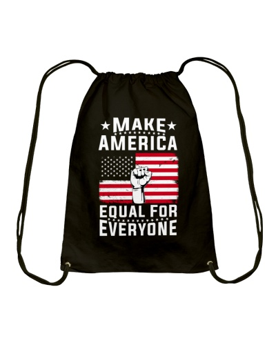 Make america equal for everyone-Edition limited
