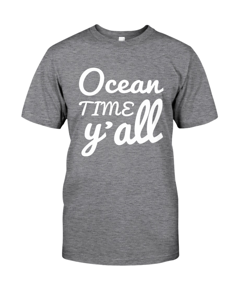 Ocean time Y'all t-shirt Limited Edition Classic T-Shirt