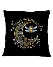 Dragonfly - Hello darkness  Square Pillowcase front