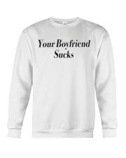 Your boyfriend sucks  Crewneck Sweatshirt thumbnail