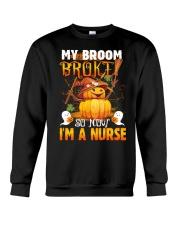 My Broom Broke So Now I'm A Nurse Halloween Shirt Crewneck Sweatshirt thumbnail