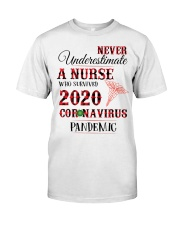Never Underestimate A Nurse Who Survived 2020  Classic T-Shirt front