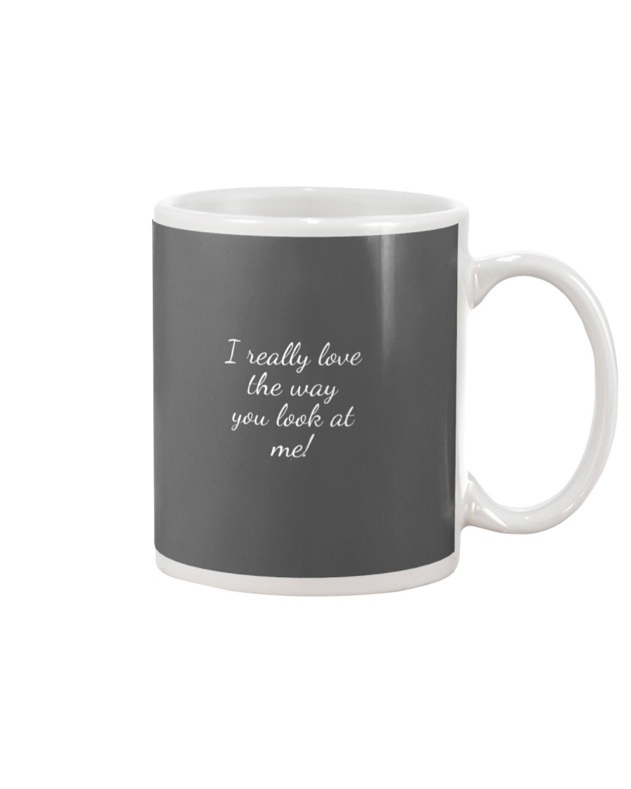 You Look At Me Mug Mug