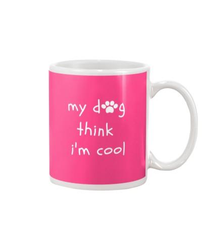 My Dog Think I'm Cool