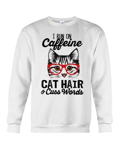 I run on Caffeine Cat hair Cruss words