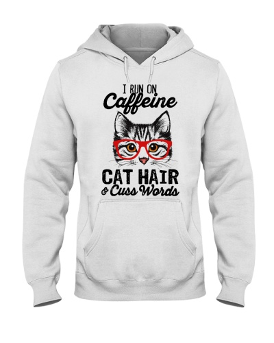 I run on Caffeine Cat hair Cruss words