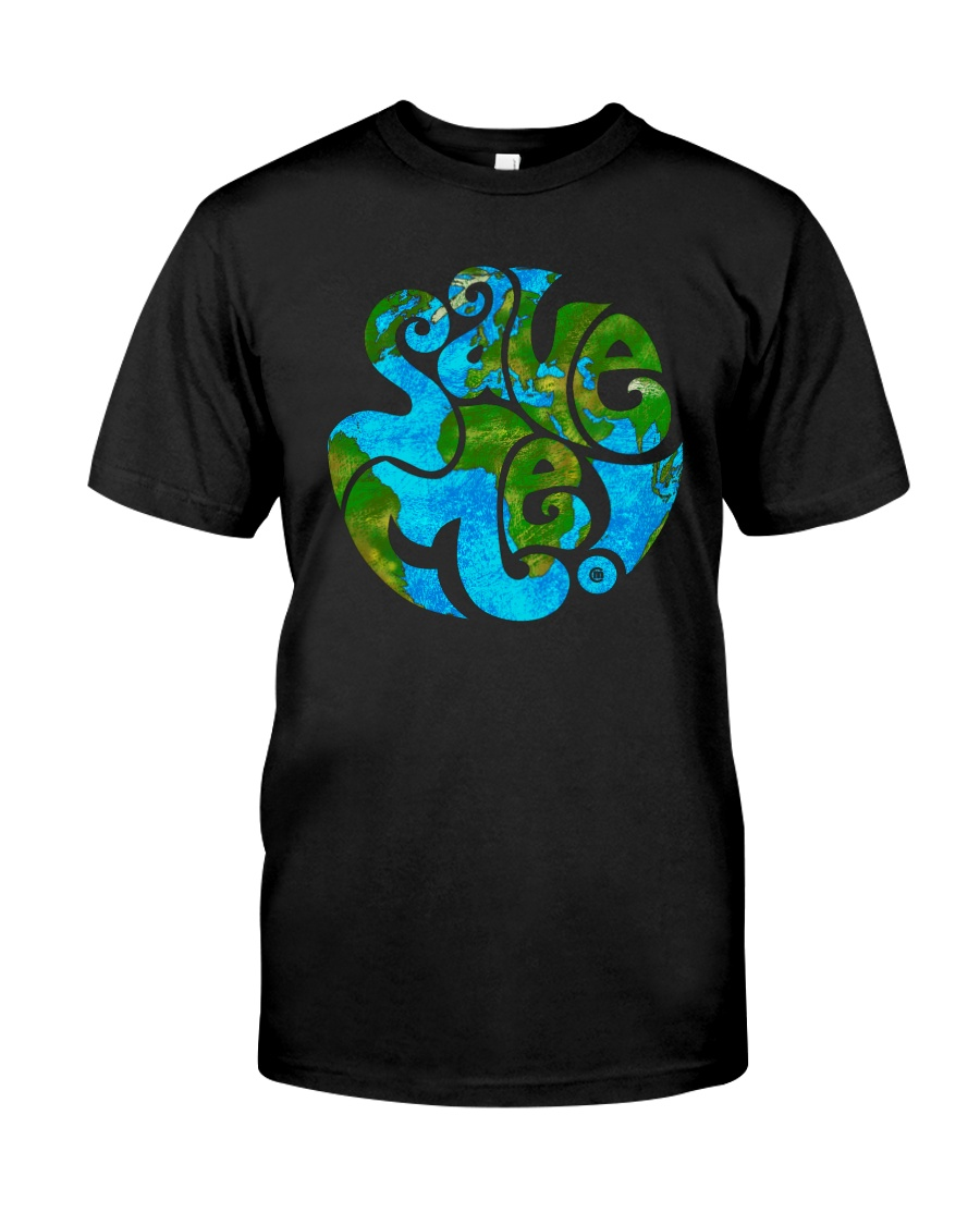 Save Earth T Shirt - Earth Day T Shirt