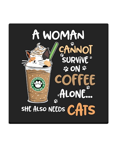 A Woman Cannot Survive On Coffe Alone She Need Cat