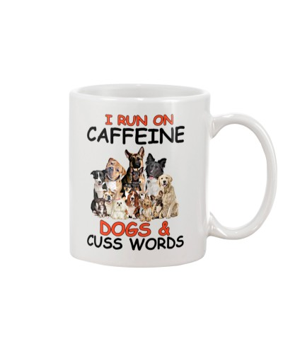 I Run On Caffeine Dogs And Cuss Words