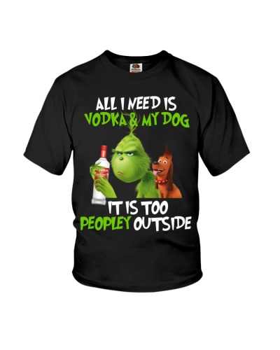 All I Need Is Vodka My Dog It Is Too Peopley Outs