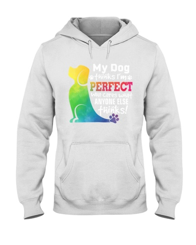 My dog thinks im perfect