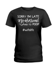 Womens Sorry I'm late my Husband had to poop  Ladies T-Shirt thumbnail