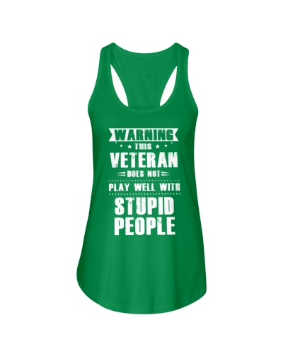 THIS VETERAN DOES NOT PLAY WELL WITH STUPID PEOPLE