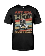 IT TAKES A WOMAN TO WEAR COMBAT BOOTS Classic T-Shirt front