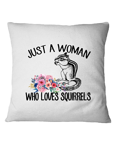JUST A WOMAN WHO LOVES Squirrels