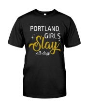 Portland girls slay all day Classic T-Shirt tile